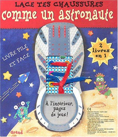 9782700028119: Lace tes chaussures : Comme un astronaute ; En oreilles de lapins