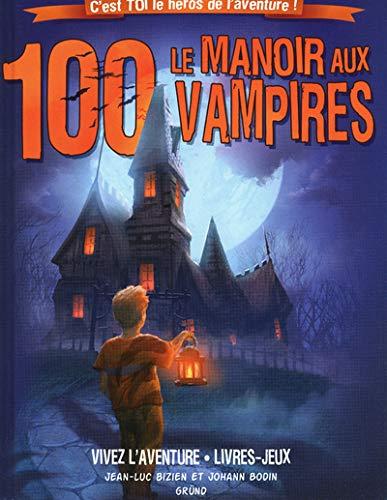 9782700029987: le manoir aux 100 vampires