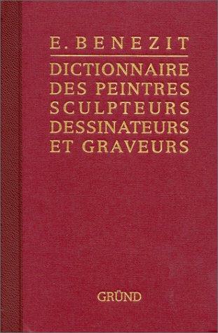 9782700030259: Dictionnaire des Peintres, Sculpteurs, Dessinateurs et Graveurs (Benezit 1999 in)