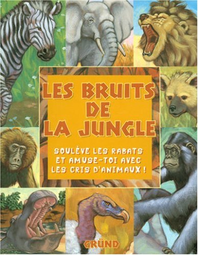 Les bruits de la jungle (2700037316) by Ring,Susan