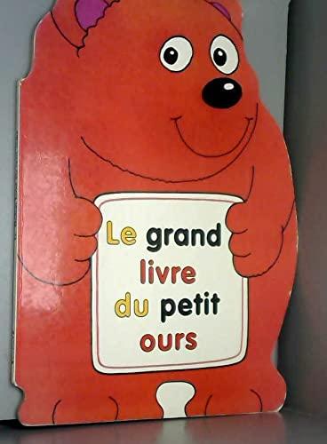 Le grand livre du petit ours: Burton, Terry, Davis, Gill
