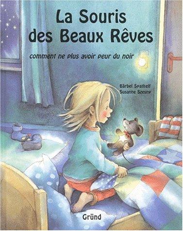 9782700039054: La souris des beaux rêves. Comment ne plus avoir peur du noir