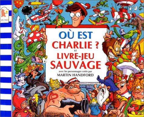 9782700040845: Où est Charlie?. Le livre-jeu sauvage