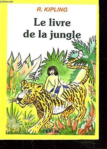 LE LIVRE DE LA JUNGLE COLLECTIF [The: Kipling, Rudyard (translated
