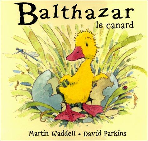 9782700041668: Balthazar le canard