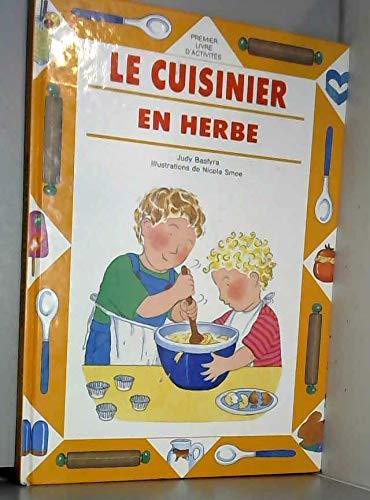 Cuisinier en herbe Le (9782700041910) by Judy Bastyra