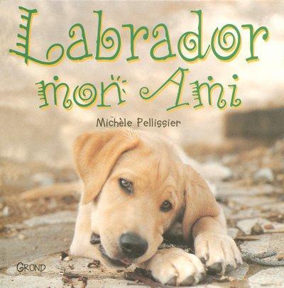 9782700048704: Labrador, mon ami