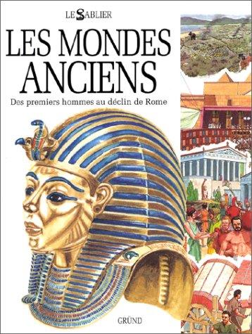 9782700050608: Les mondes anciens : Des premiers hommes au d�clin de Rome (Le sablier)