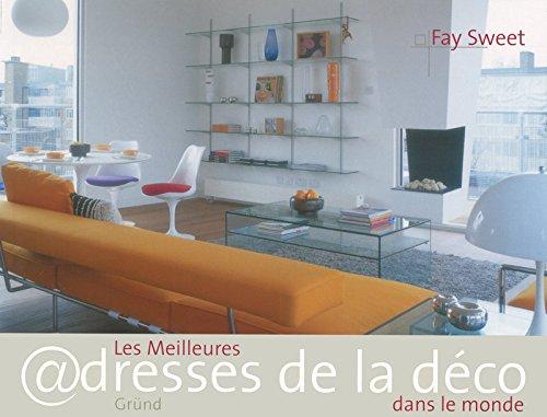 Les Meilleures Address La Deco Dans Le Monde: Sweet, Fay