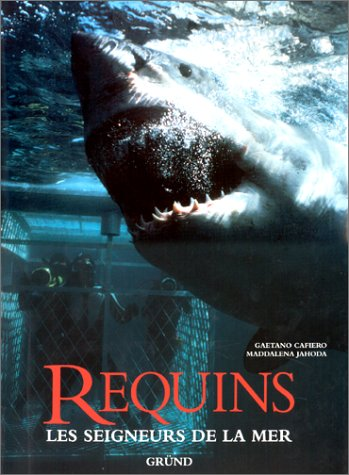 Requins : Les seigneurs de la mer: Cafiero, Gaetano; Jahoda,