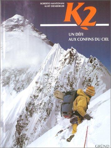 9782700054583: K2. : Un défi aux confins du ciel