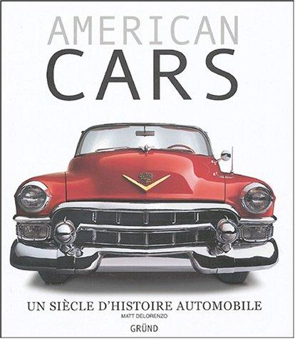 9782700058659: American Cars : Un si�cle d'histoire automobile