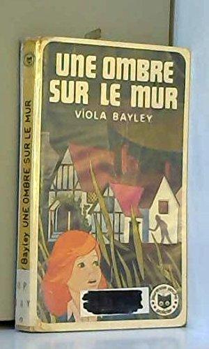 Une ombre sur le mur: Bayley, Viola