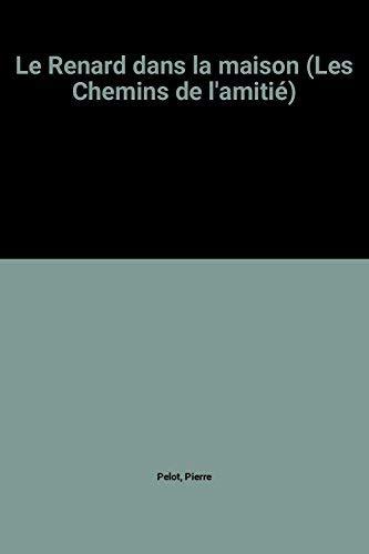 9782700200997: Le Renard dans la maison (Les Chemins de l'amiti�)