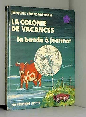 9782700201109: La Colonie de vacances (Ma première amitié)