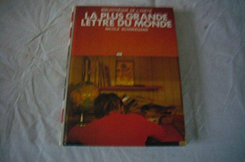 La Plus grande lettre du monde (Bibliothèque de l'amitié): Schneegans, Nicole