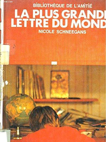 La Plus grande lettre du monde (Bibliotheque: Christine Vinet-Loussot Nicole