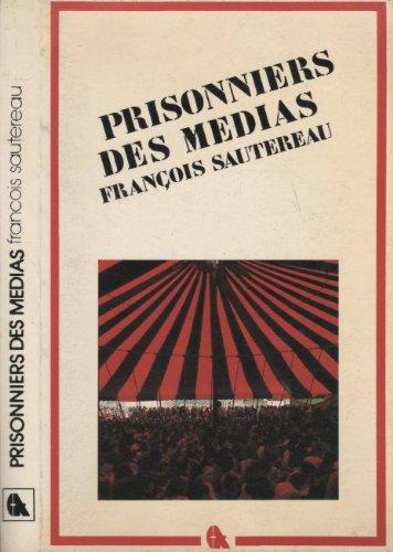9782700202472: Prisonniers des médias