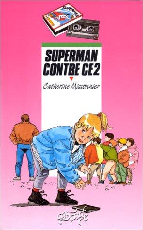 Superman contre CE2: Catherine Missonnier Anne