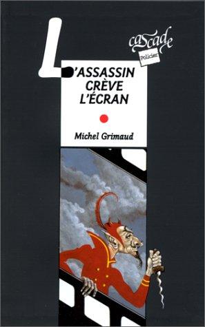 L'assassin crève l'écran: Grimaud Michel
