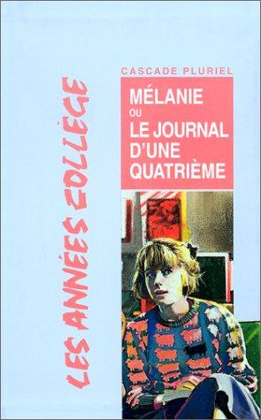 9782700221787: Mélanie Ou Le Journal D'Une Quatrieme