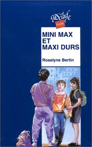 Mini Max et maxi durs: Roselyne Bertin