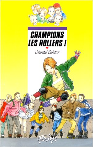 9782700224696: Champions les rollers !