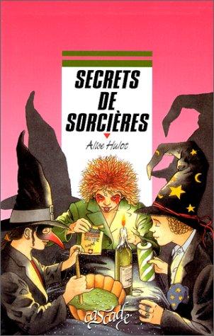 Secrets de sorcières: Hulot, Alice; Meyer,