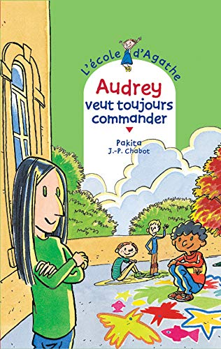 9782700226546: Audrey veut toujours commander [ L'école d'Agathe, Tome 5 ] (French Edition)