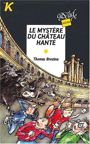 9782700227574: Le mystere du chateau hante