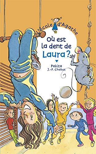 Ou est la dent de laura ? [ l'ecole d'agathe ] (French Edition): Pakita