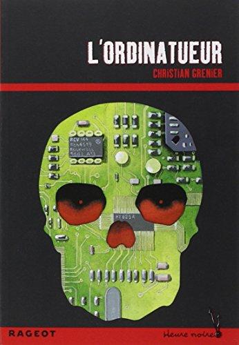 9782700229134: Les enquêtes de Logicielle : L'Ordinatueur (Heure noire)