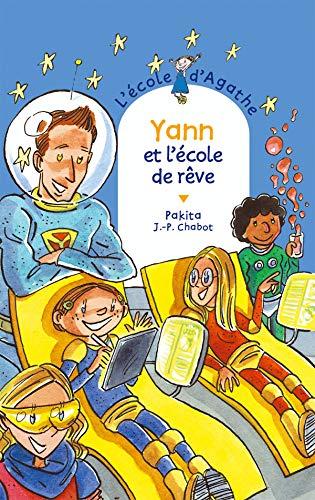 9782700230642: L'Ecole d'Agathe, Tome 37 : Yann et l'�cole de r�ve (Cascade arc-en-ciel)