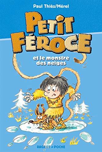 9782700231670: Petit Feroce: Petit Feroce ET Le Monstre DES Neiges (French Edition)