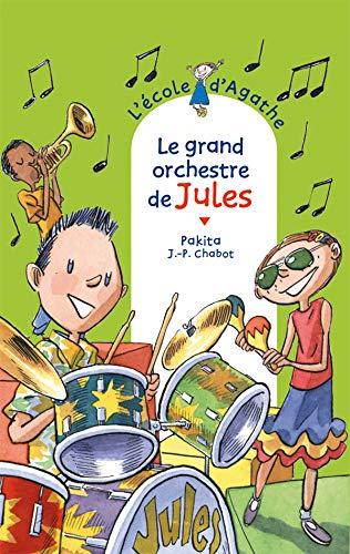 Le grand orchestre de Jules [ L'Ecole d'Agathe, Tome 51 ] (French Edition): Pakita