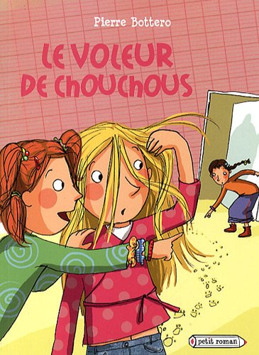 VOLEUR DE CHOUCHOUS (LE): BOTTERO PIERRE