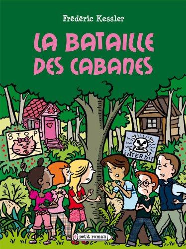 BATAILLE DES CABANES (LA): KESSLER FR�D�RIC
