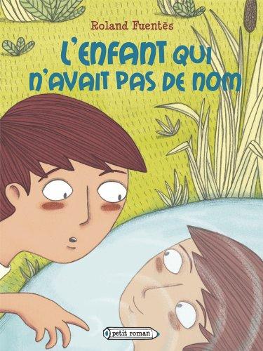 ENFANT QUI N'AVAIT PAS DE NOM (L'): FUENTÈS ROLAND