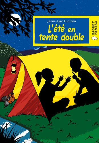 ÉTÉ EN TENTE DOUBLE (L'): LUCIANI JEAN-LUC