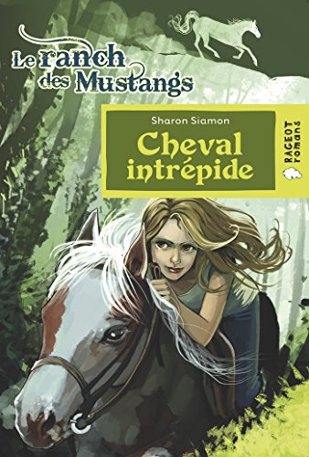9782700238051: Cheval intr�pide (Le ranch des Mustangs)