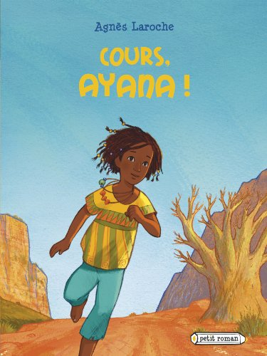 COURS, AYANA !: LAROCHE AGN�S