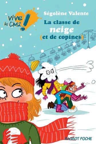9782700238853: La Classe De Neige (ET De Copines) (French Edition)