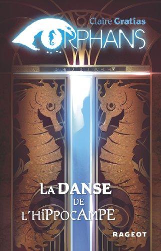 ORPHANS T.02 : LA DANSE DE L'HIPPOCAMPE: GRATIAS CLAIRE