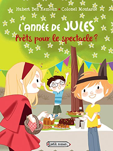 9782700243888: L'Annee De Jules: Prets Pour Le Spectacle (French Edition)