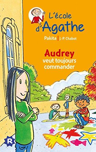 9782700249941: L'Ecole D'agathe/Les Mercredis D'agathe/C'est Moi Agathe !: Audrey Veut Toujou (French Edition)
