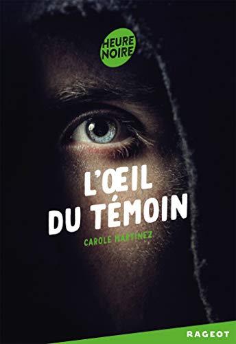 OEIL DU TÉMOIN (L'): MARTINEZ CAROLE