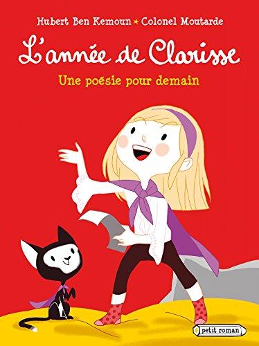 ANNÉE DE CLARISSE (L') : UNE POÉSIE POUR DEMAIN: BEN KEMOUN HUBERT