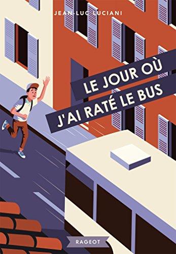 9782700254433: Le jour où j'ai raté le bus (Rageot Romans)