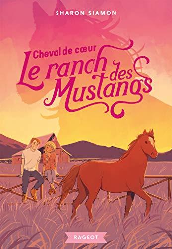 9782700272888: Le ranch des Mustangs - Cheval de coeur