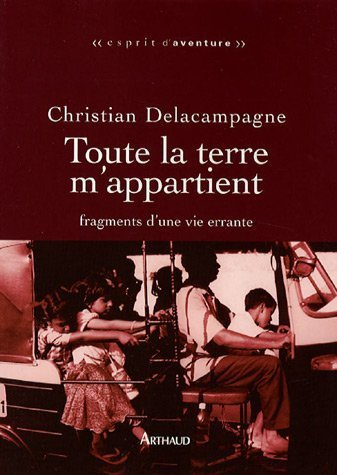 Toute la terre m'appartient (French Edition) (2700300335) by Christian Delacampagne